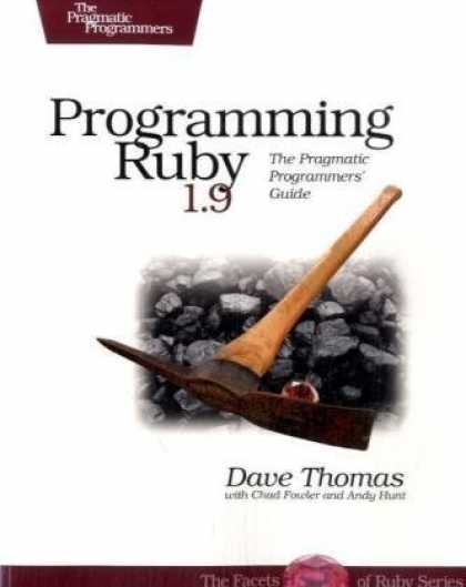 Programming Books - Programming Ruby 1.9: The Pragmatic Programmers' Guide (Facets of Ruby)