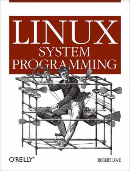 Programming Books - Linux System Programming: Talking Directly to the Kernel and C Library