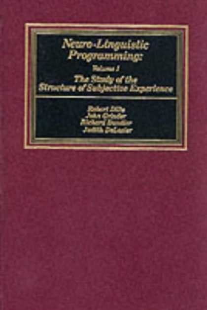 Programming Books - Neuro-Linguistic Programming: Volume I (The Study of the Structure of Subjective