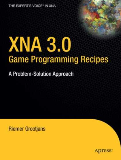 Programming Books - XNA 3.0 Game Programming Recipes: A Problem-Solution Approach (Expert's Voice in