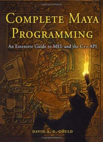 Programming Books - Complete Maya Programming: An Extensive Guide to MEL and C++ API (The Morgan Kau