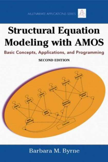 Programming Books - Structural Equation Modeling With AMOS: Basic Concepts, Applications, and Progra