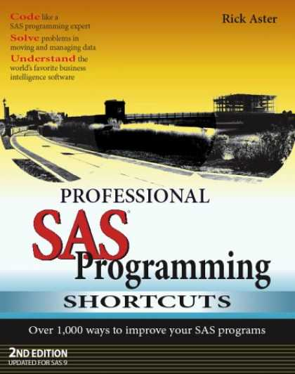 Programming Books - Professional SAS Programming Shortcuts: Over 1,000 Ways to Improve Your SAS Prog