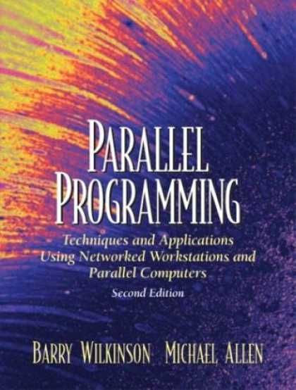 Programming Books - Parallel Programming: Techniques and Applications Using Networked Workstations a