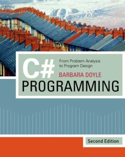Programming Books - C# Programming: From Problem Analysis to Program Design, Second Edition