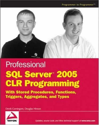 Programming Books - Professional SQL Server 2005 CLR Programming: with Stored Procedures, Functions,