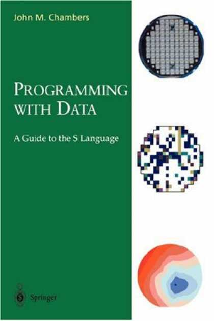 Programming Books - Programming with Data: A Guide to the S Language