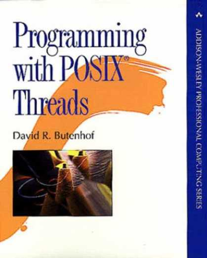 Programming Books - Programming with POSIX(R) Threads (Addison-Wesley Professional Computing Series)