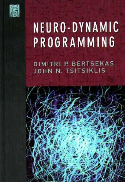 Programming Books - Neuro-Dynamic Programming (Optimization and Neural Computation Series, 3)