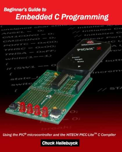 Programming Books - Beginner's Guide To Embedded C Programming: Using The Pic Microcontroller And Th