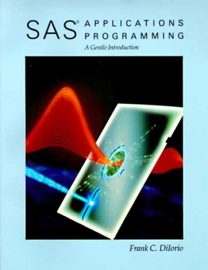 Programming Books - SAS Applications Programming: A Gentle Introduction (Duxbury Series in Statistic