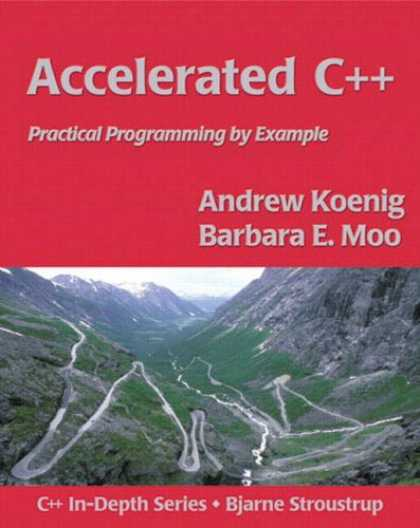 Programming Books - Accelerated C++: Practical Programming by Example (C++ In-Depth Series)