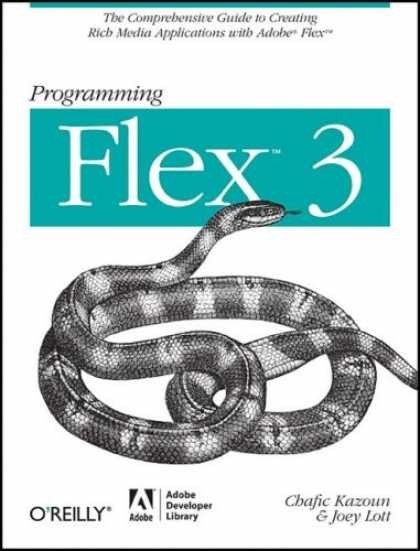 Programming Books - Programming Flex 3: The Comprehensive Guide to Creating Rich Internet Applicatio