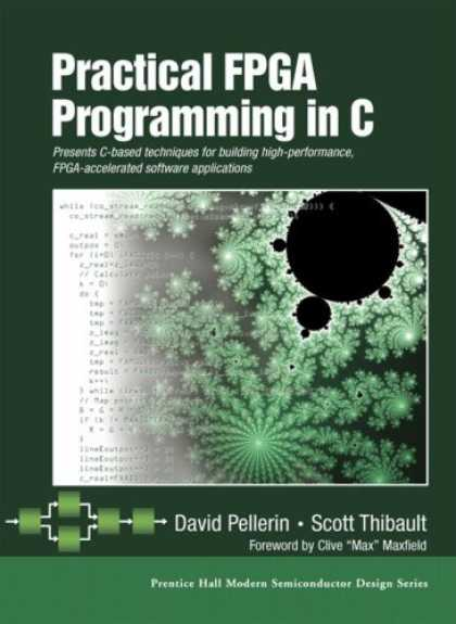 Programming Books - Practical FPGA Programming in C (Prentice Hall Modern Semiconductor Design Serie