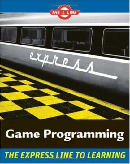 Programming Books - Game Programming: The L Line, The Express Line to Learning (The L Line: The Expr
