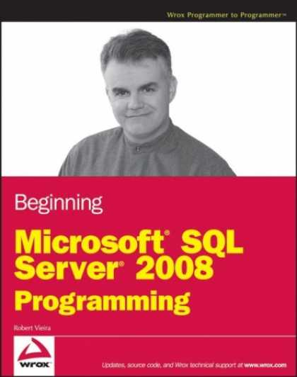 Programming Books - Beginning Microsoft SQL Server 2008 Programming (Wrox Programmer to Programmer)