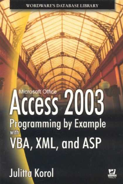 Programming Books - Access 2003 Programming by Example with VBA, XML, and ASP