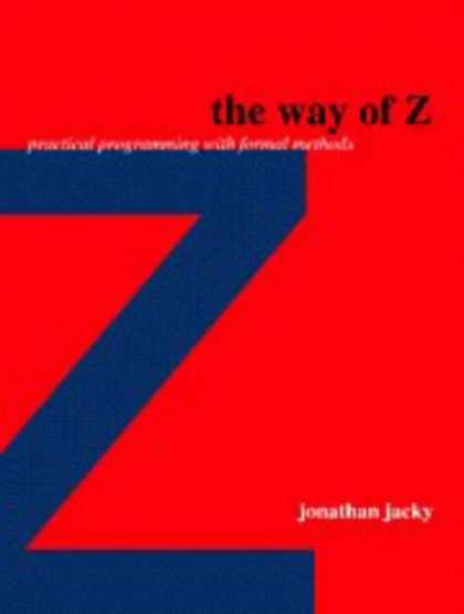 Programming Books - The Way of Z: Practical Programming with Formal Methods