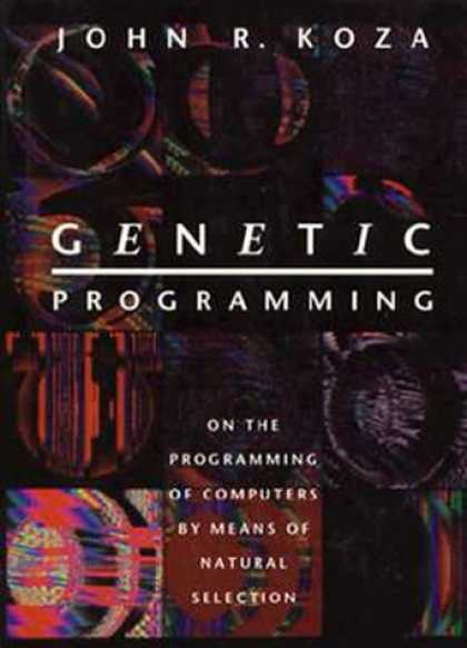 Programming Books - Genetic Programming: On the Programming of Computers by Means of Natural Selecti