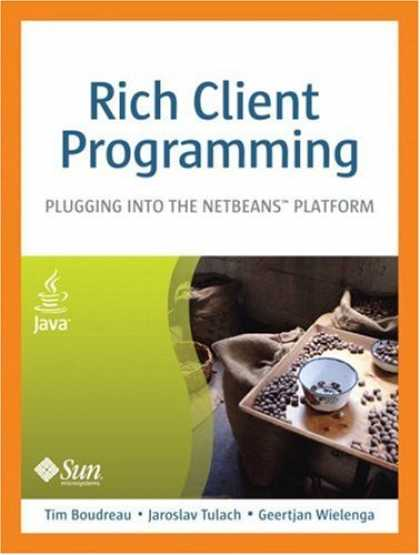Programming Books - Rich Client Programming: Plugging into the NetBeans(TM) Platform