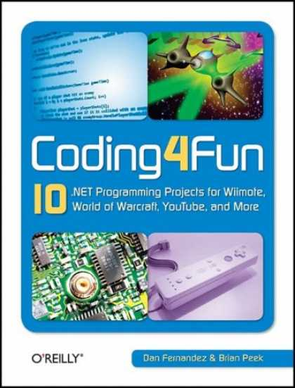 Programming Books - Coding4Fun: 10 .NET Programming Projects for Wiimote, YouTube, World of Warcraft