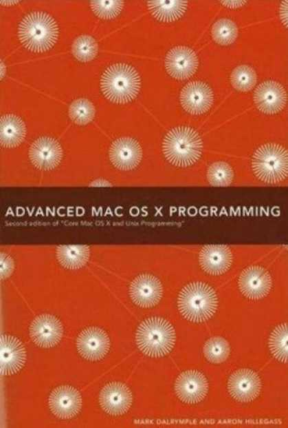 Programming Books - Advanced Mac OS X Programming (2nd Edition of Core Mac OS X & Unix Programming)