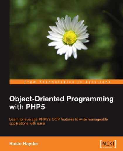 Programming Books - Object-Oriented Programming with PHP5: Learn to leverage PHP5's OOP features to