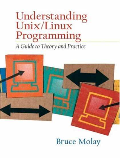 Programming Books - Understanding UNIX/LINUX Programming: A Guide to Theory and Practice