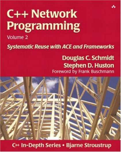 Programming Books - C++ Network Programming, Volume 2: Systematic Reuse with ACE and Frameworks (C++