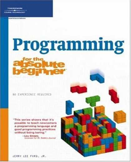 Programming Books - Programming for the Absolute Beginner (No Experience Required (Course Technology