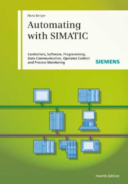 Programming Books - Automating with SIMATIC: Controllers, Software, Programming, Data Communication