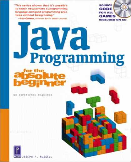 Programming Books - Java Programming for the Absolute Beginner (For the Absolute Beginner (Series).)