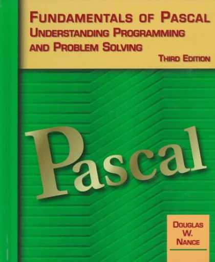 Programming Books - Fundamentals of Pascal,Understanding Programming and Problem Solving