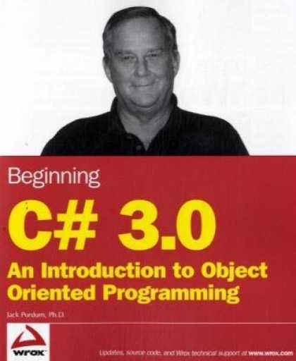 Programming Books - Beginning C# 3.0: An Introduction to Object Oriented Programming (Wrox Beginning