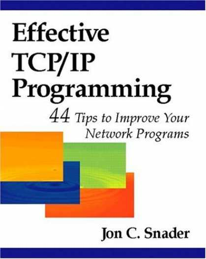 Programming Books - Effective TCP/IP Programming: 44 Tips to Improve Your Network Programs