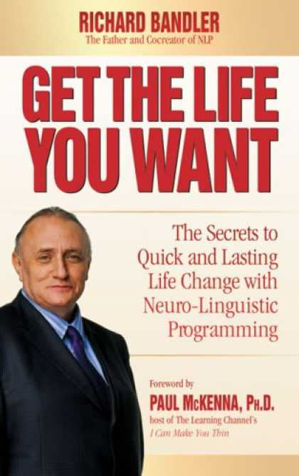 Programming Books - Get the Life You Want: The Secrets to Quick and Lasting Life Change with Neuro-L