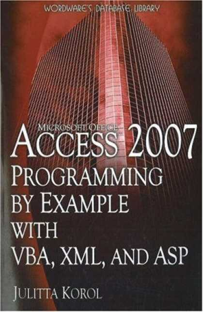 Programming Books - Access 2007 Programming by Example with VBA, XML, and ASP (Wordware Database Lib