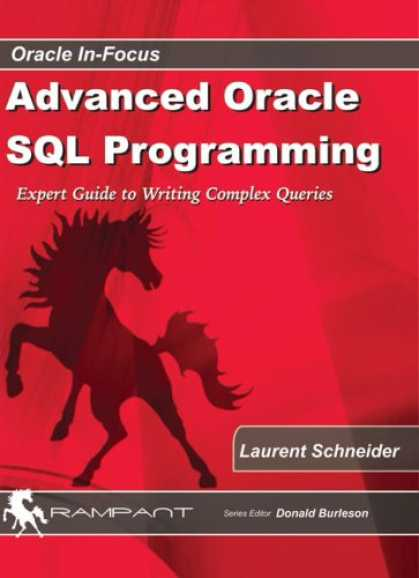 Programming Books - Advanced Oracle SQL Programming: The Expert Guide to Writing Complex Queries (Or