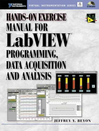 Programming Books - Hands-On Exercise Manual for LabVIEW Programming, Data Acquisition and Analysis