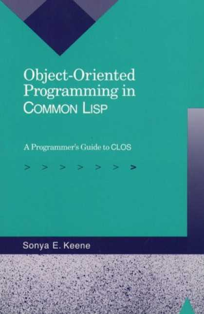 Programming Books - Object-Oriented Programming in Common Lisp: A Programmer's Guide to CLOS