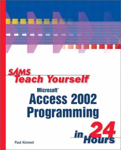 Programming Books - Sams Teach Yourself Microsoft Access 2002 Programming in 24 Hours