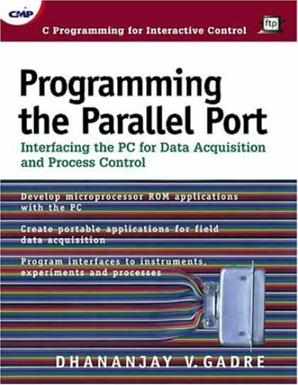 Programming Books - Programming the Parallel Port: Interfacing the PC for Data Acquisition & Process