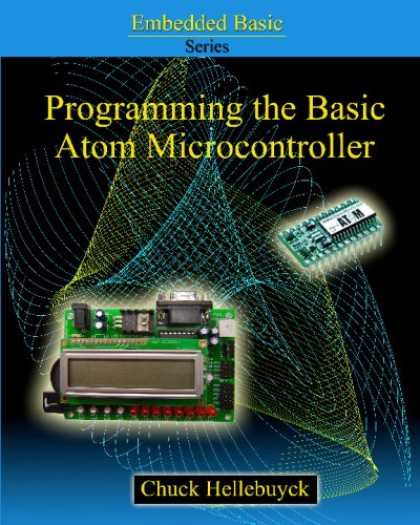 Programming Books - Programming The Basic Atom Microcontroller: A Beginner's Guide To The World Of D