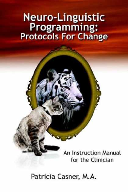 Programming Books - Neuro-Linguistic Programming: Protocols For Change: An Instruction Manual for t