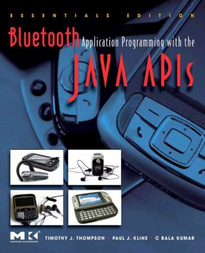 Programming Books - Bluetooth Application Programming with the Java APIs Essentials Edition (The Mor