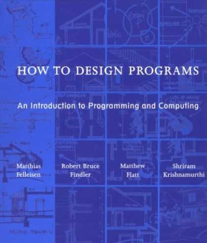 Programming Books - How to Design Programs: An Introduction to Programming and Computing