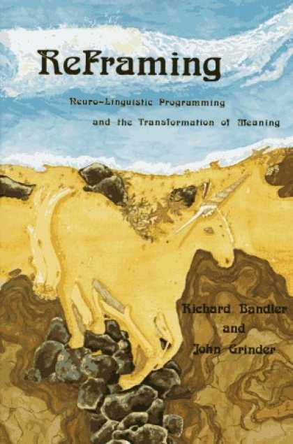 Programming Books - Reframing: Neuro-Linguistic Programming and the Transformation of Meaning
