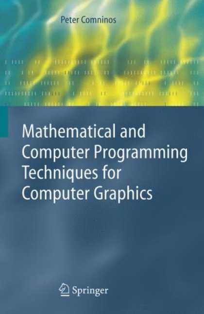 Programming Books - Mathematical and Computer Programming Techniques for Computer Graphics