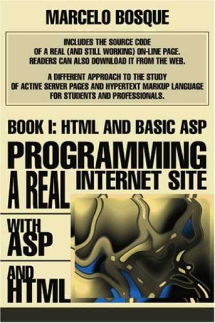 Programming Books - Programming a REAL Internet Site with ASP and HTML: Book I: HTML and Basic ASP (