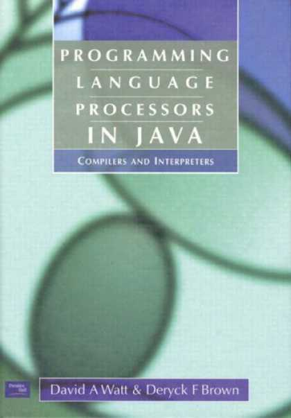 Programming Books - Programming Language Processors in Java: Compilers and Interpreters